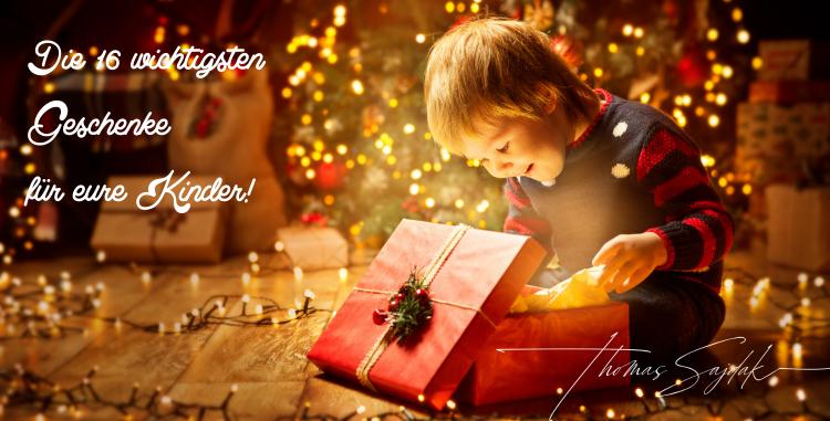 Die 16 wichtigsten Geschenke für Eure Kinder